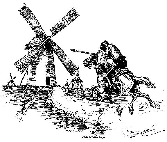 Na sua loucura Don Quixote pensava lutar contra gigantes, mas na verdade eram moinhos de vento
