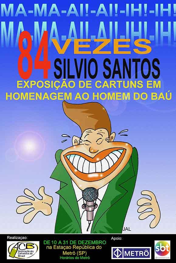 """Cartaz da Mostra """"84 vezes Silvio Santos, inaugurada dia 12 na Estação República do Metrô de São Paulo"""